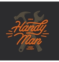 Handyman lettering emblem carpentry related t vector