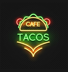 Mexican food tacos cafe neon sign design vector