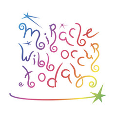 Miracle will occur today vector