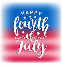 Happy fourth of july hand written ink lettering vector