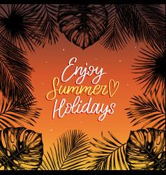 hand lettering inspirational poster enjoy summer vector image