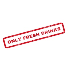 Only Fresh Drinks Rubber Stamp vector image vector image