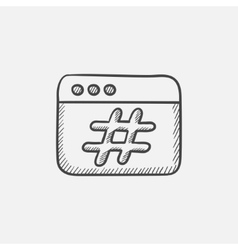 Browser window with hashtag sketch icon vector image