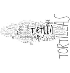 What are tortillas text word cloud concept vector