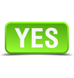 Yes green 3d realistic square isolated button vector
