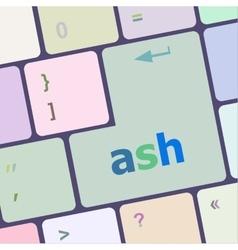 Ash word on keyboard key notebook computer vector