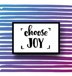 choose joy creative graphic template brush fonts vector image vector image