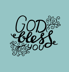 Hand lettering god bless you with curls vector