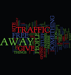 Give away free items to attract traffic text vector