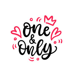 one and only hand written lettering vector image vector image