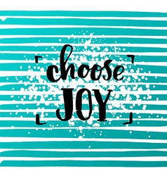 Choose joy creative graphic template brush fonts vector