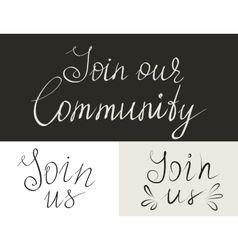 Set of Join us handmade lettering inscriptions vector image