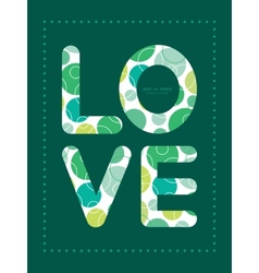 Abstract green circles love text frame vector