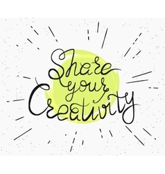 Share your creativity handwritten design vector