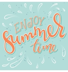 Hand drawn lettering quote - enjoy summer vector