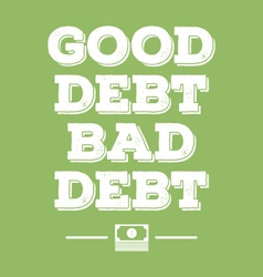 Good debt bad debt financial poster vector