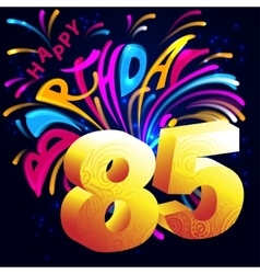 Fireworks Happy Birthday with a gold number 85 vector image vector image