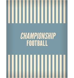 Football championship flyer vector