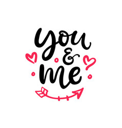 you and me hand written lettering vector image