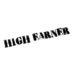 High earner rubber stamp vector