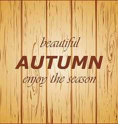 Wooden background autumn season vector