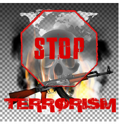 stop terrorism in the fire smoke and skull world vector image