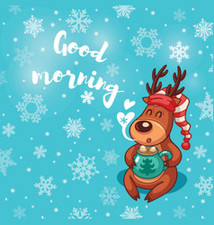 Good morning holiday card with cute cartoon deer vector