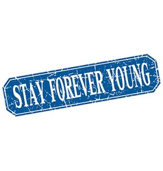 Stay forever young blue square vintage grunge vector