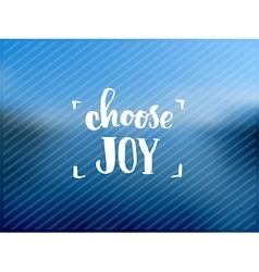Choose joy creative graphic template brush fonts vector