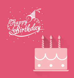 Happy birthday card pink cake lettering confetti vector