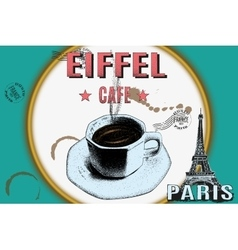 Cup of coffee on background with eiffel tower vector image vector image