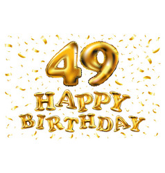 Happy birthday 49th celebration gold balloons and vector