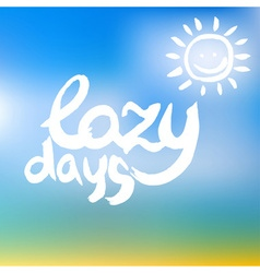Creative graphic lazy days watercolor vector