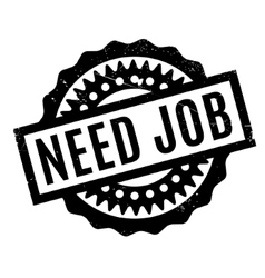 Need job rubber stamp vector