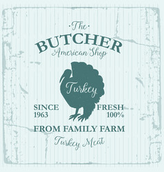 Butcher american shop label design with turkey vector
