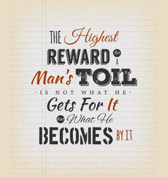 The highest reward for a mans toil quote vector