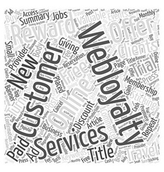 Webloyalty Services Word Cloud Concept vector image vector image