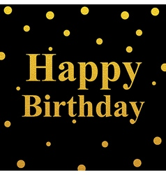 happy birthday gold glittering design vector image vector image