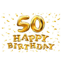 Happy birthday 50th celebration gold balloons and vector