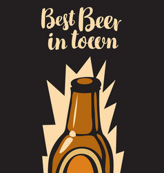 Banner with glass bottle of beer best in town vector
