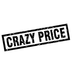 Square grunge black crazy price stamp vector