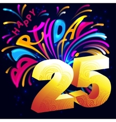 Fireworks Happy Birthday with a gold number 25 vector image vector image