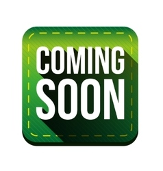 Coming soon button green vector image vector image