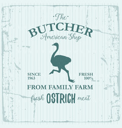 Butcher american shop label design with ostrich vector