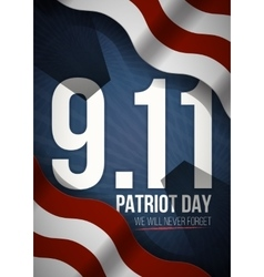 We Will Never Forget 9 11 Patriot Day background vector image