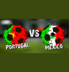 Banner football match portugal vs mexico vector