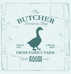 Butcher american shop label design with goose bird vector