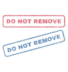 Do not remove textile stamps vector