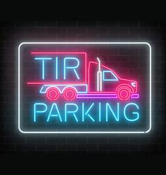 Neon glowing tir parking sign on a dark brick vector