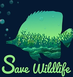 Save wildlife theme with fish underwater vector image